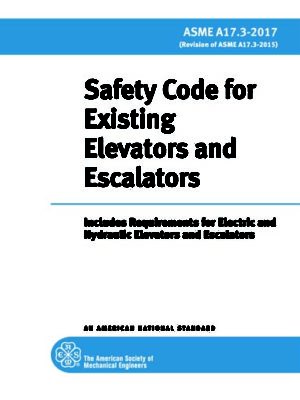 A17.3 2017 Safety Code for Existing Elevators