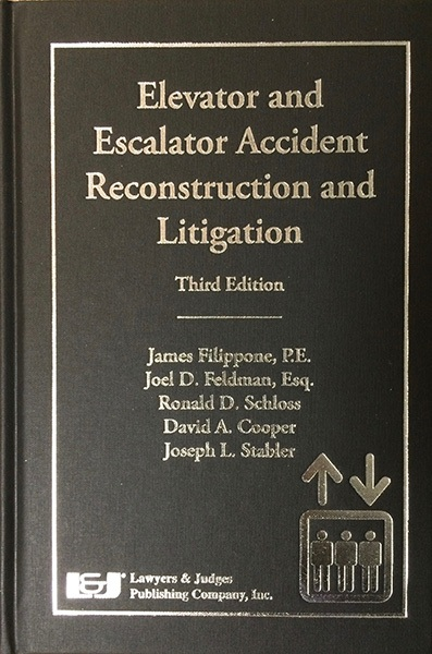 Elevator & Escalator Accident Reconstruction & Litigation 3rd Edition