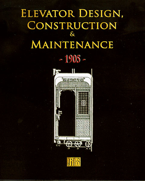 Elevator Design, Contruction & Main 1905