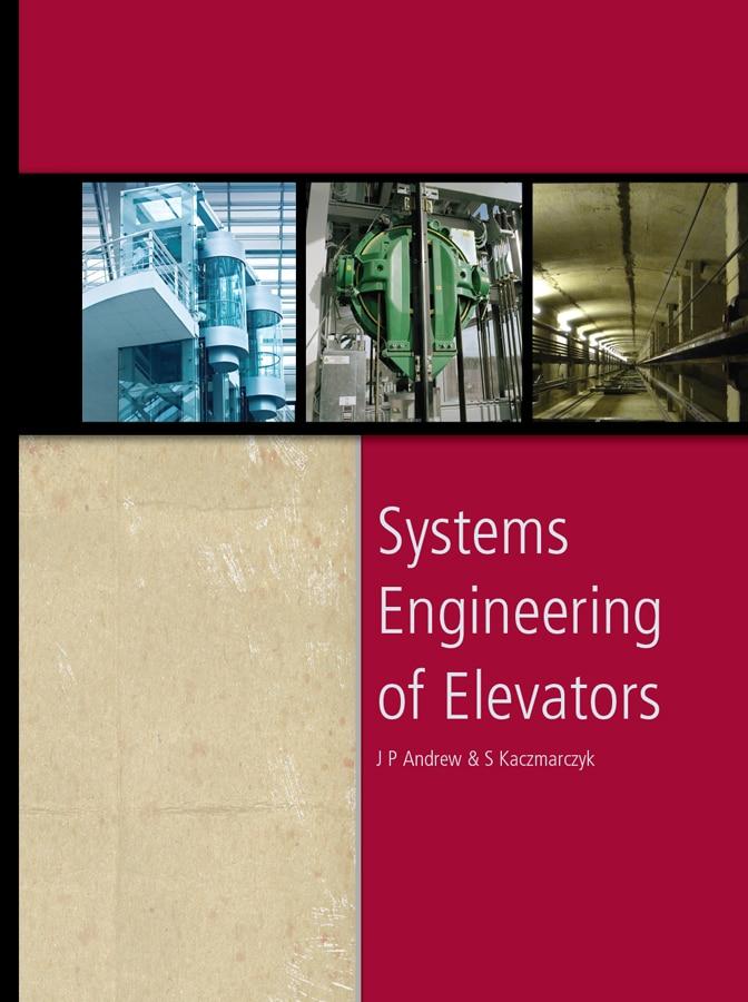 Systems Engineering Of Elevators Digital Elevator Books