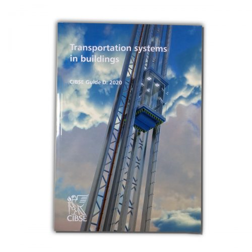 CIBSE Guide D: Transportation Systems in Buildings, 2020 Edition
